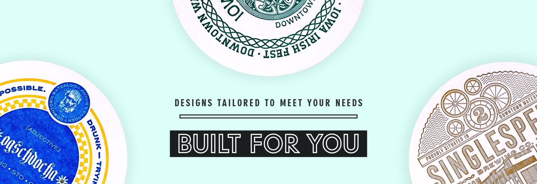 Custom coasters built for you.